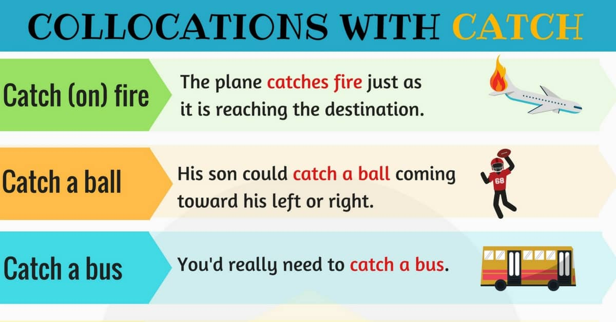 Expressions with CATCH: 14 Collocations with CATCH 1