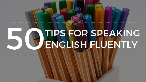 50 Simple Tips for Speaking English Fluently 3