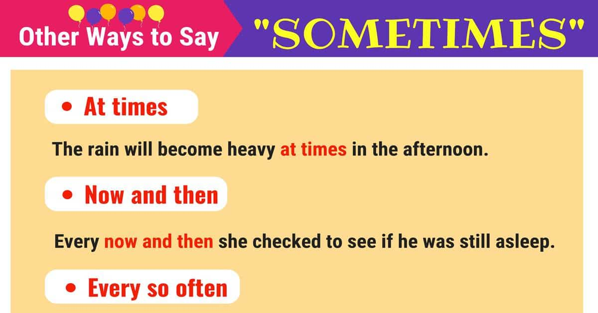 SOMETIMES Synonyms: Useful Synonyms for SOMETIMES 11