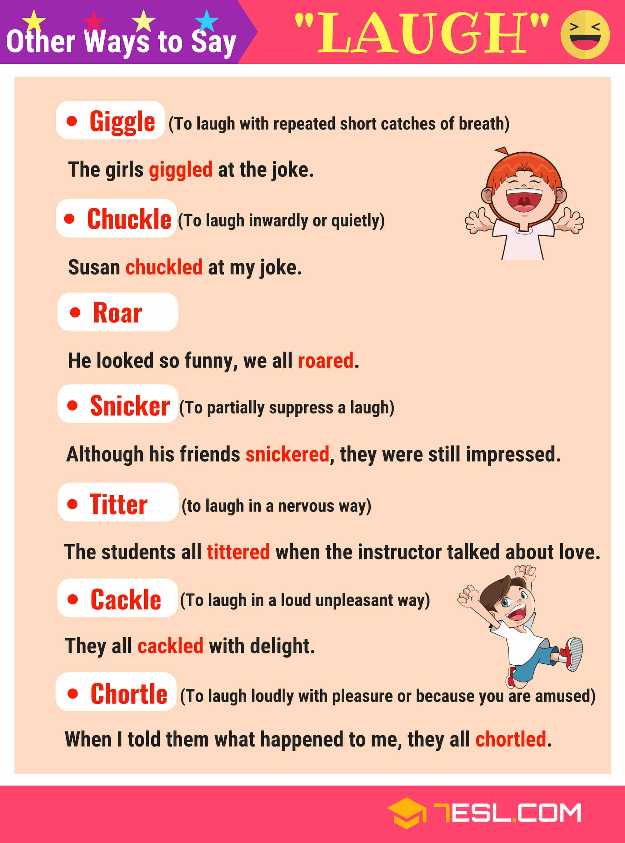 Synonyms for LAUGH!!! Following is a list of LAUGH synonyms in English with examples to help you expand your English vocabulary.