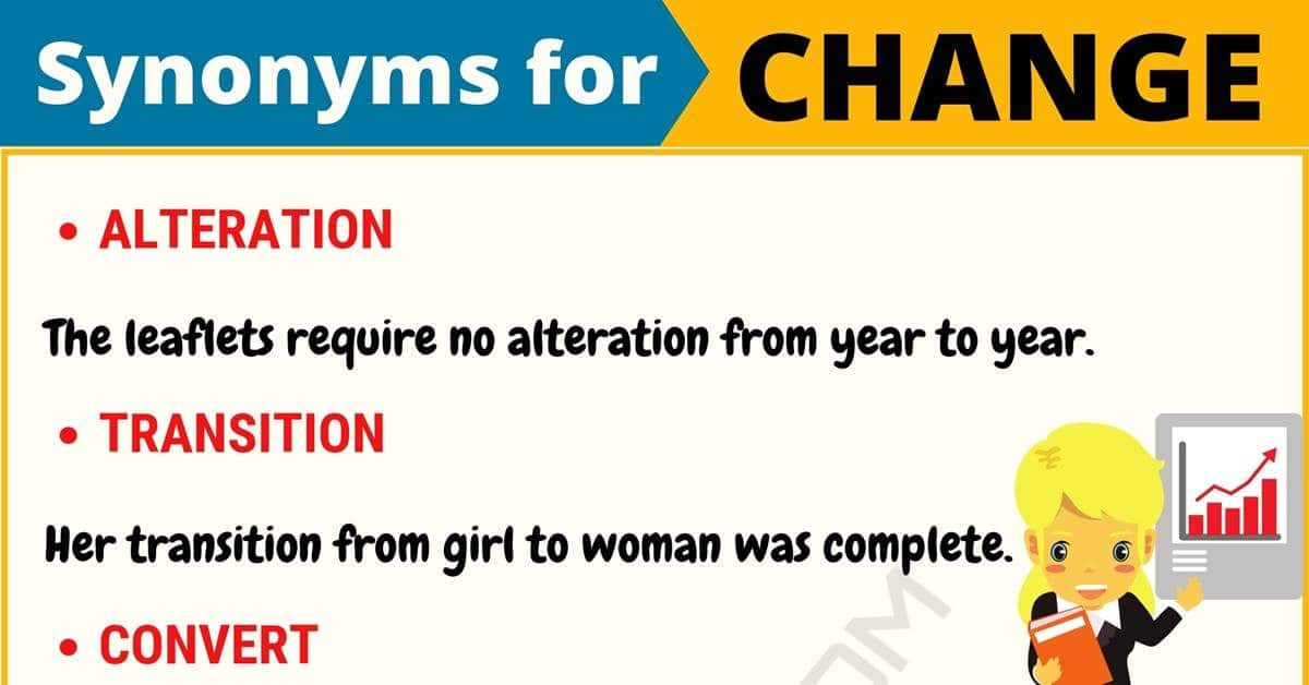 CHANGE Synonym: 65+ Synonyms for Change with Useful Examples 1