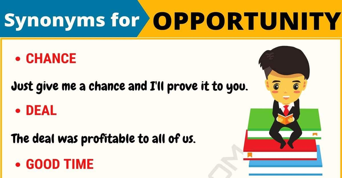 OPPORTUNITY Synonym: List of 14 Synonyms for Opportunity 1