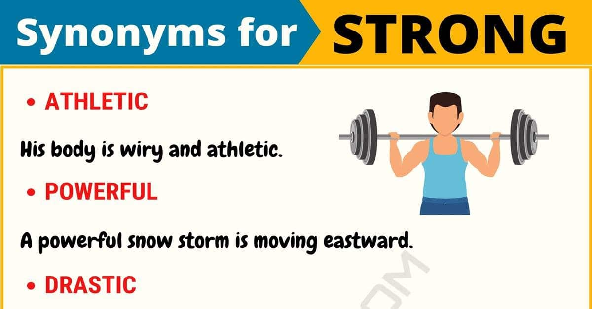 STRONG Synonym: List of 32 Synonyms for Strong with Examples 1