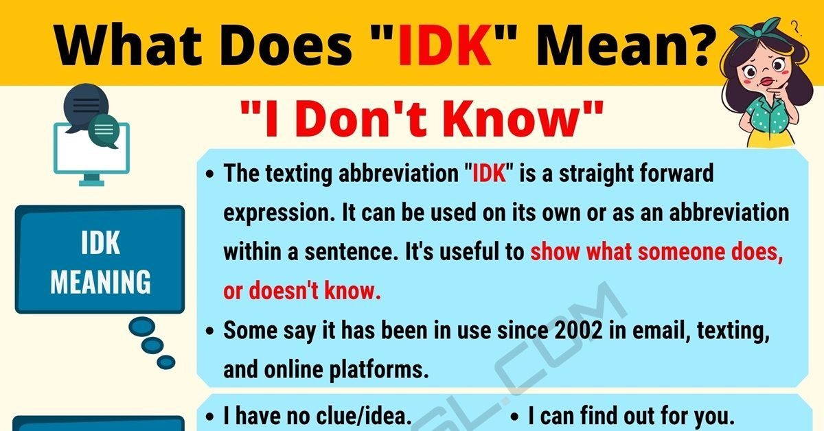IDK Meaning: What Does IDK Mean? Useful Text Conversations - 7 E S L