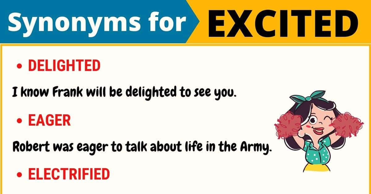 EXCITED Synonym: Useful List of 105 Synonyms for Excited in English 1