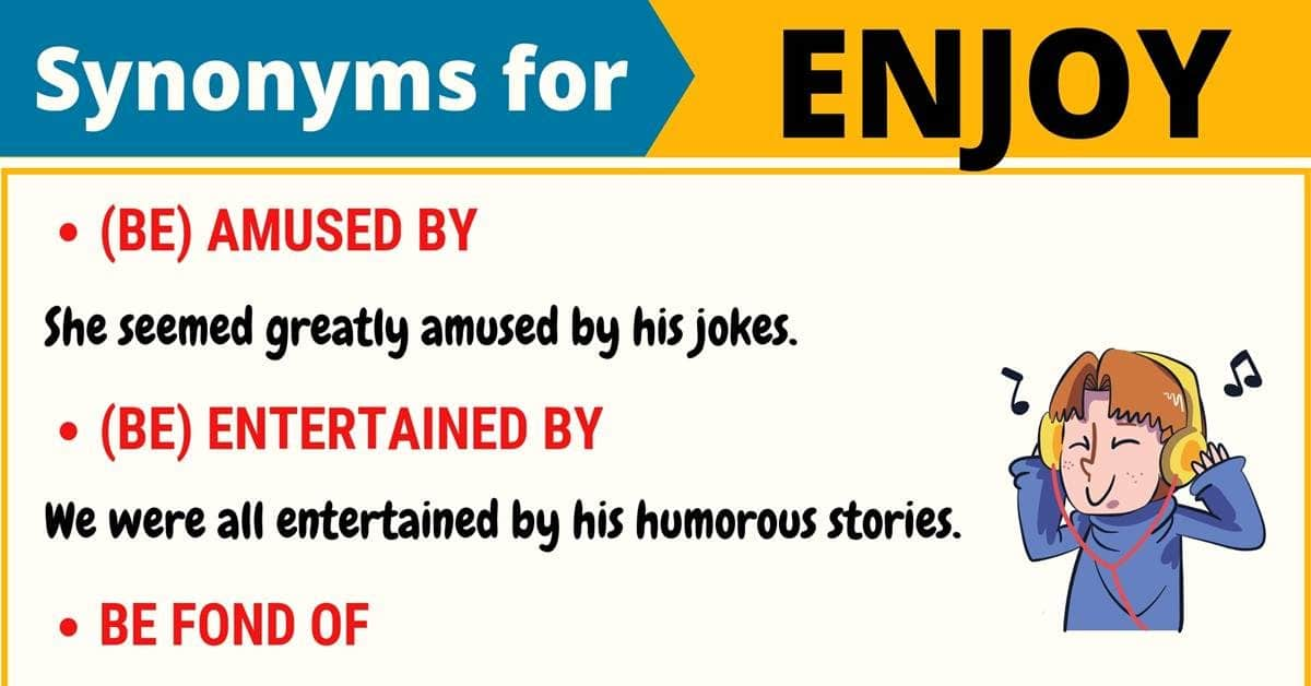 ENJOY Synonym: List of 14 Synonyms for Enjoy in English 1