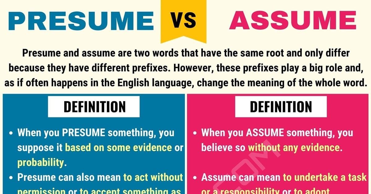 Presume vs. Assume
