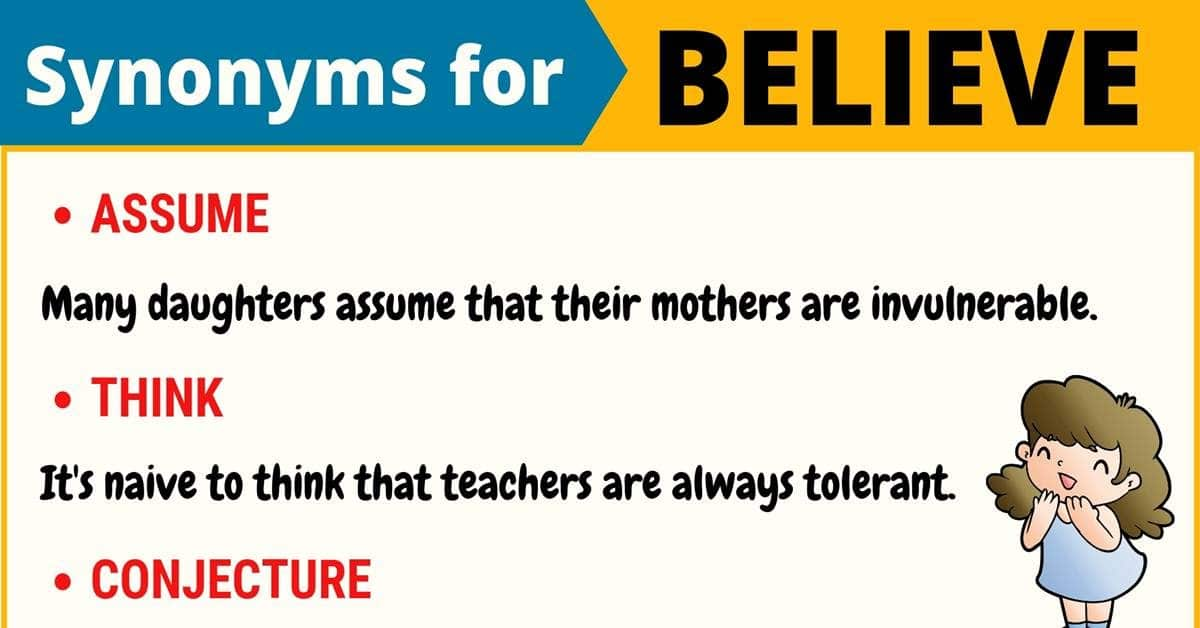 BELIEVE Synonym: List of 14 Synonyms for Believe with Useful Examples 1