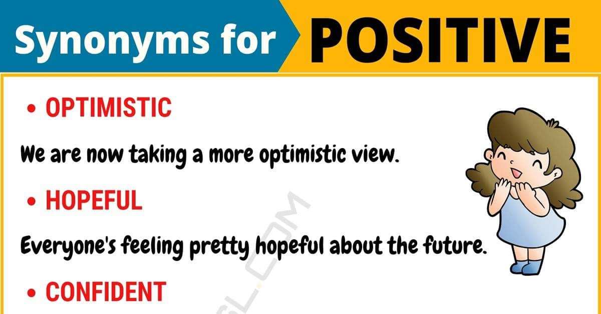 POSITIVE Synonym: List of 13 Synonyms for Positive with Useful Examples 1