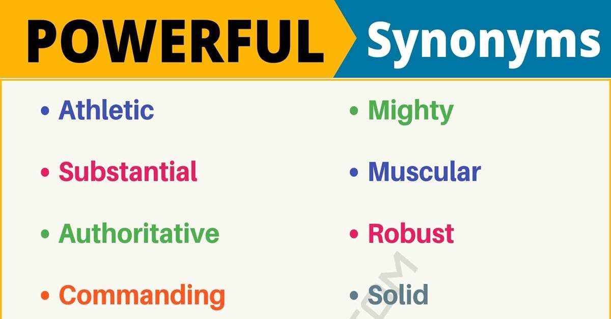 POWERFUL Synonym: List of 100+ Synonyms for Powerful in English 1