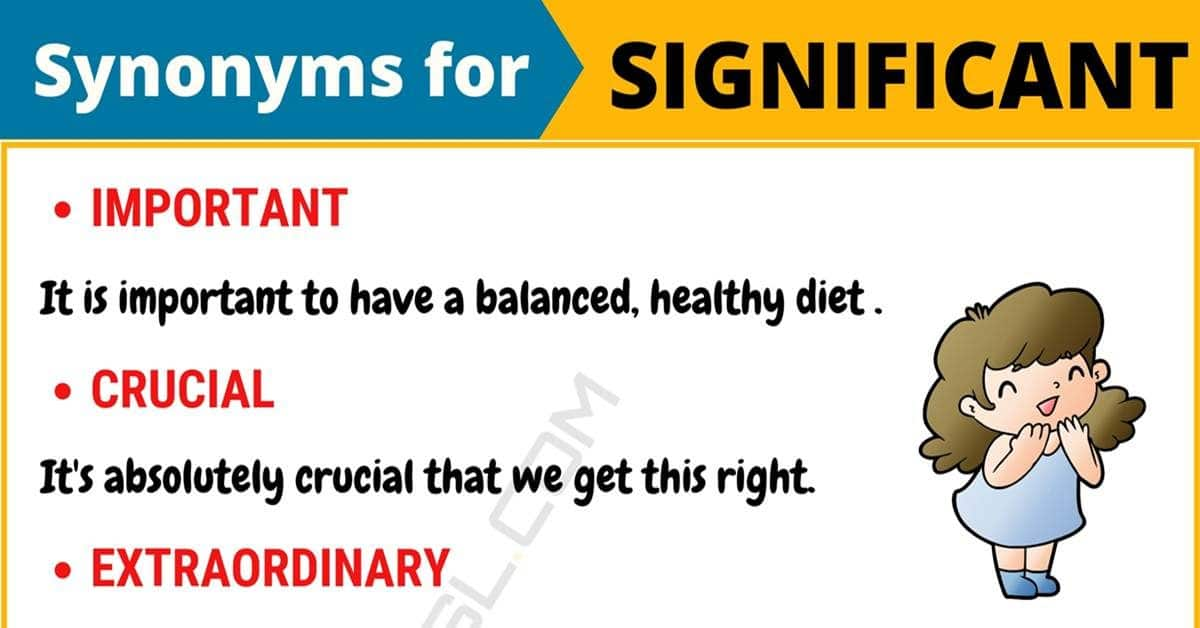 SIGNIFICANT Synonym: 20 Synonyms for Significant with Useful Examples 1