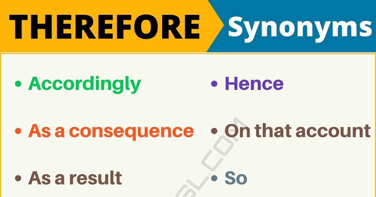 THEREFORE Synonym: List of 50+ Synonyms for Therefore in English 1