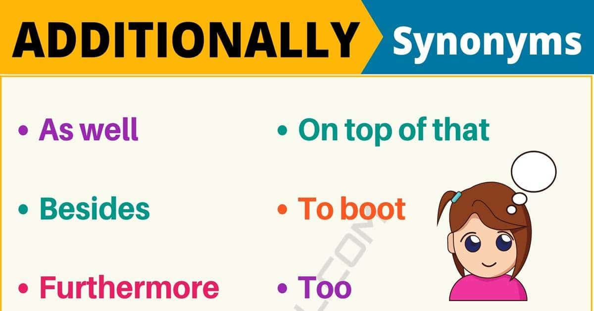 ADDITIONALLY Synonym: 12 Synonyms for Additionally with Useful Examples 1