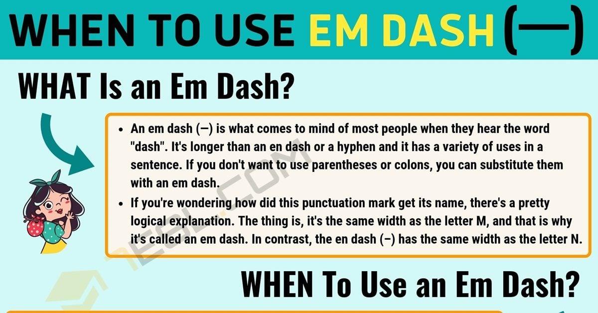 Em Dash (—) When to Use an Em Dash (Long Dash) 1