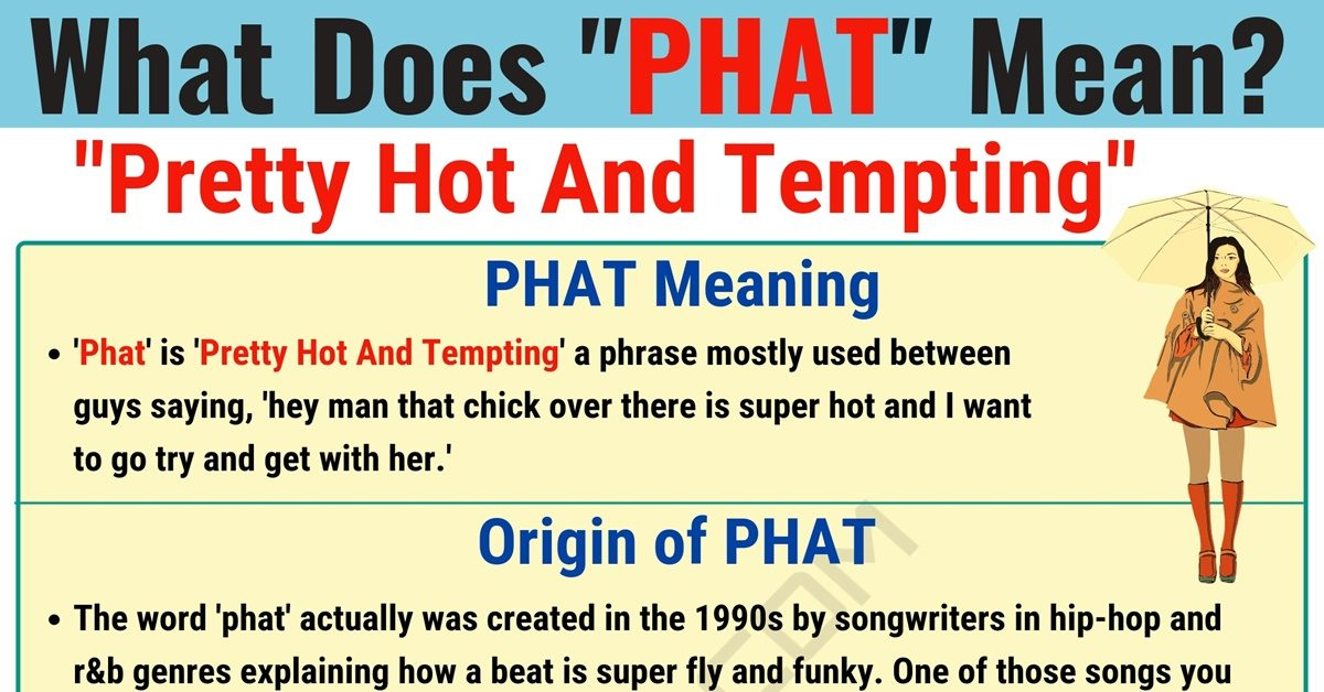 PHAT Meaning: What Does PHAT Mean and Stand for? 1