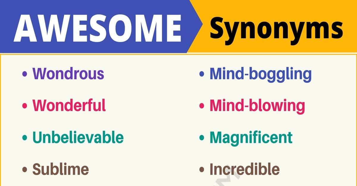 AWESOME Synonym: List of 26 Synonyms for Awesome with Examples 1