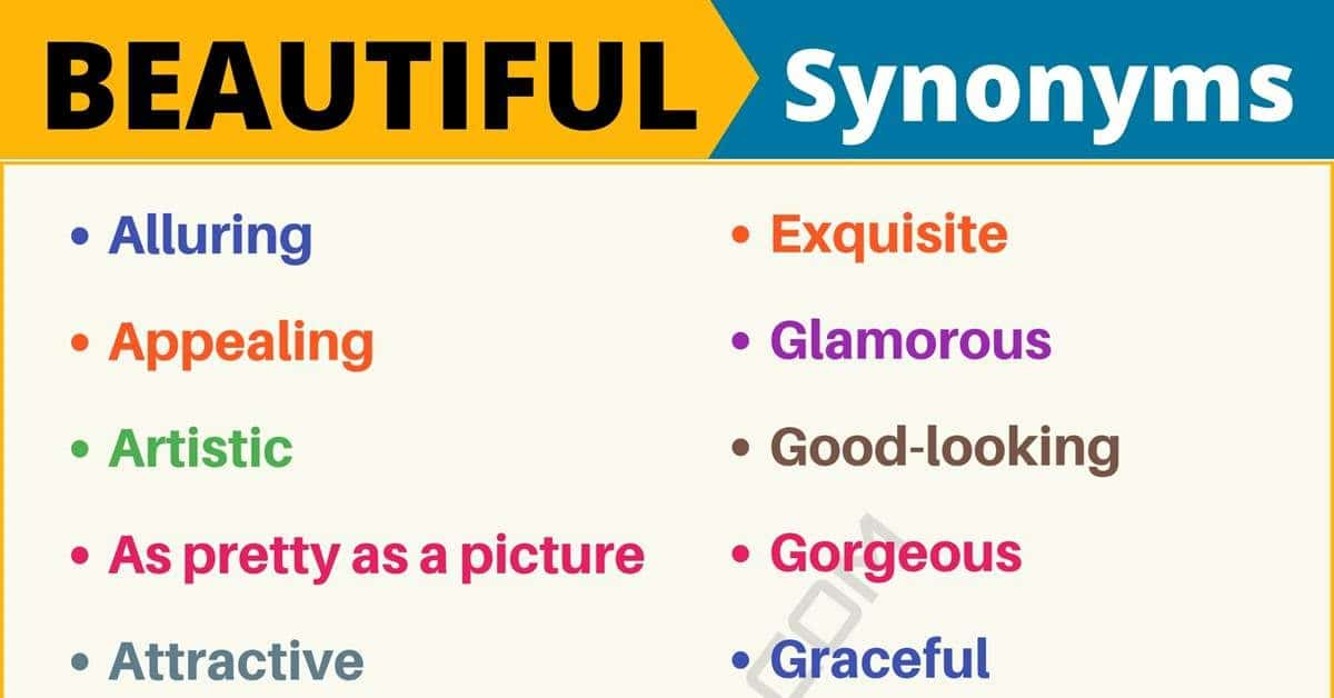 BEAUTIFUL Synonym: List of 105+ Synonyms for Beautiful in English 1