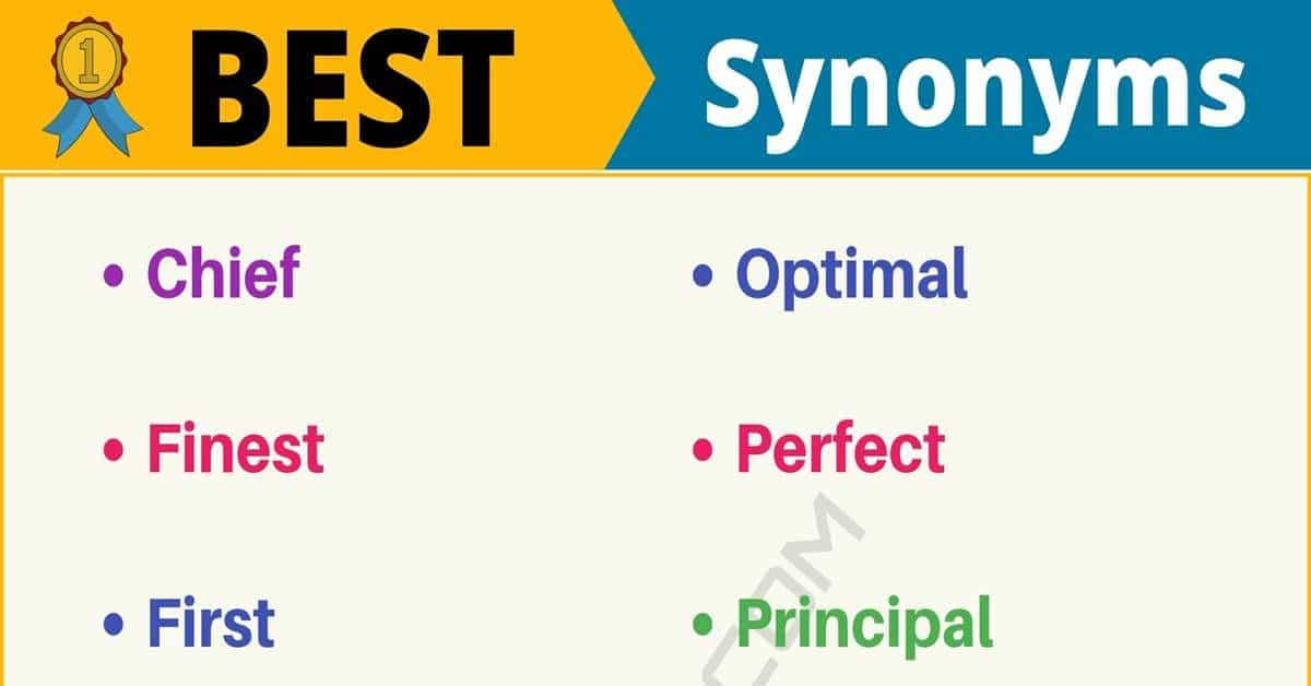 BEST Synonym: List of 100+ Synonyms for Best with Example Sentences 1