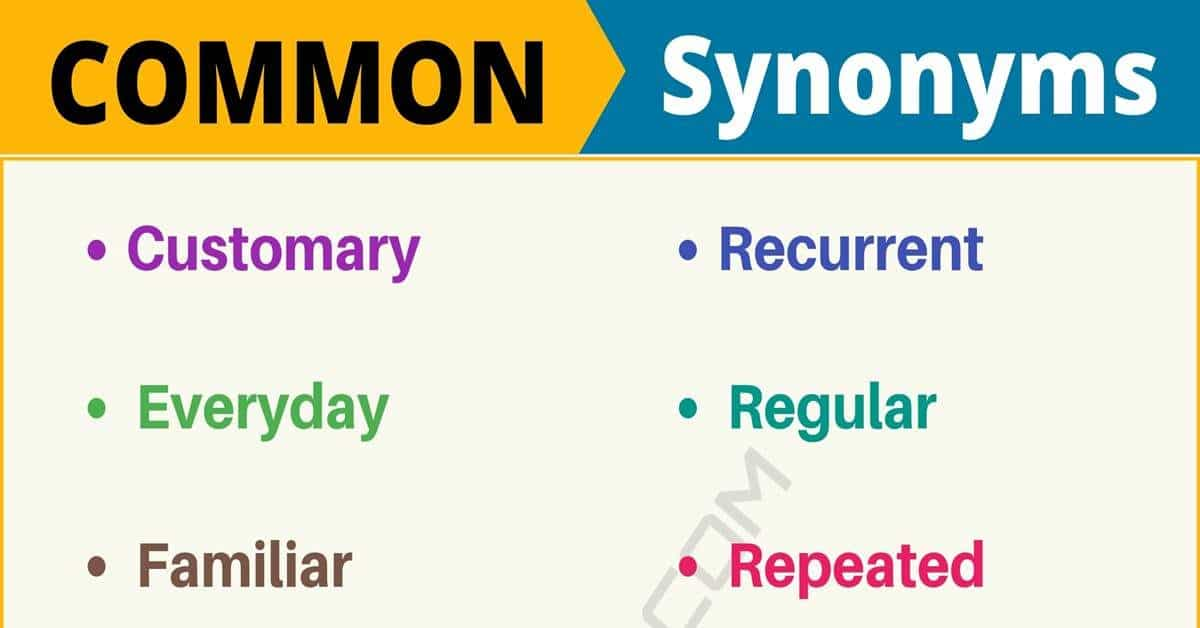 Common Synonym: List of 100+ Synonyms for Common with Examples 1