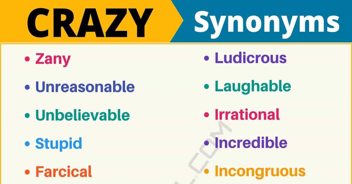 CRAZY Synonym: List of 100+ Synonyms for Crazy with Examples 1