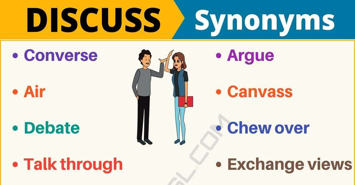 DISCUSS Synonym: List of 16 Synonyms for Discuss with Useful Examples 1