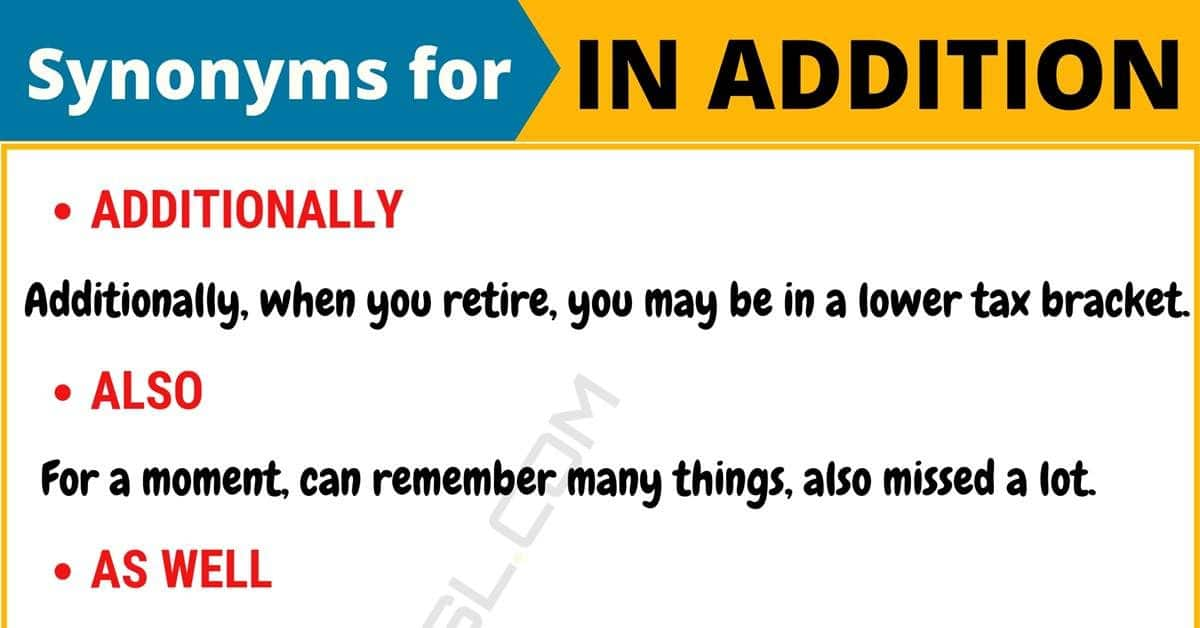 IN ADDITION Synonym: List of 80+ Synonyms for In addition with Useful Examples 6