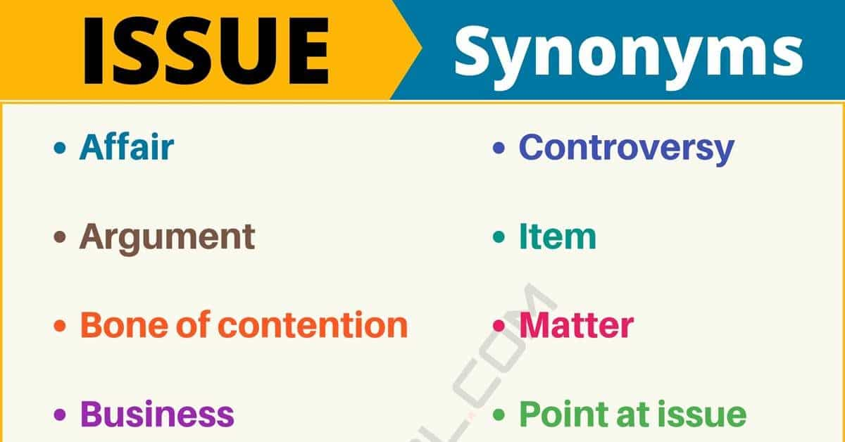 ISSUE Synonym: List of 16 Synonyms for Issue with Useful Examples 1