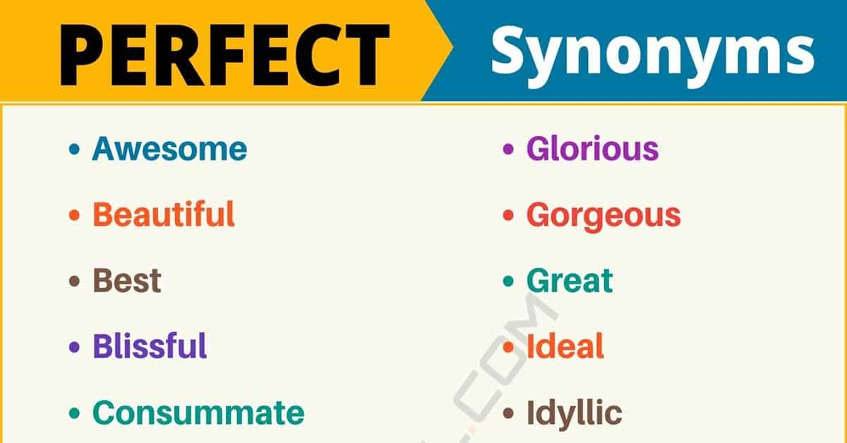 PERFECT Synonym: List of 110+ Synonyms for Perfect with Examples 1