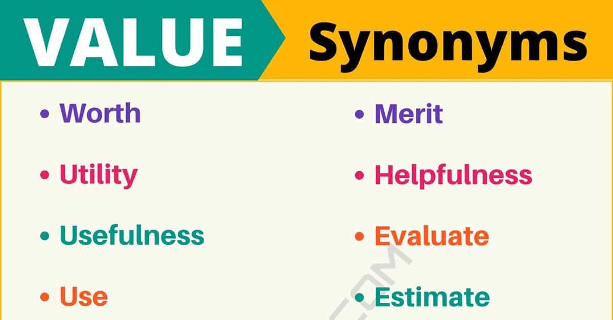 VALUE Synonym: List of 18 Synonyms for Value with Helpful Examples 15
