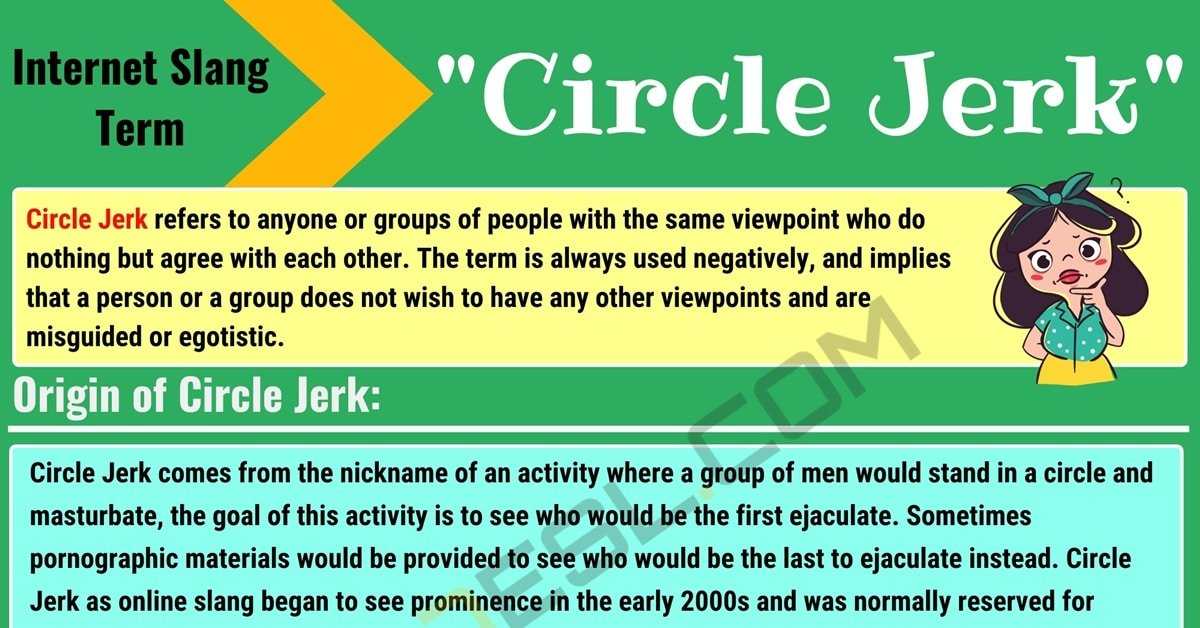 Circle Jerk Meaning: What Does Circle Jerk Mean? (with Useful Examples) 1