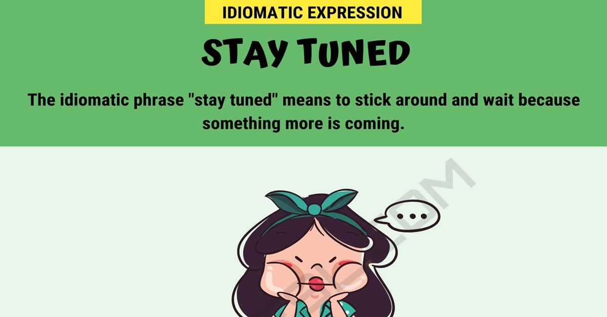 Stay Tuned What Is The Definition Of Stay Tuned With Useful Examples 7esl