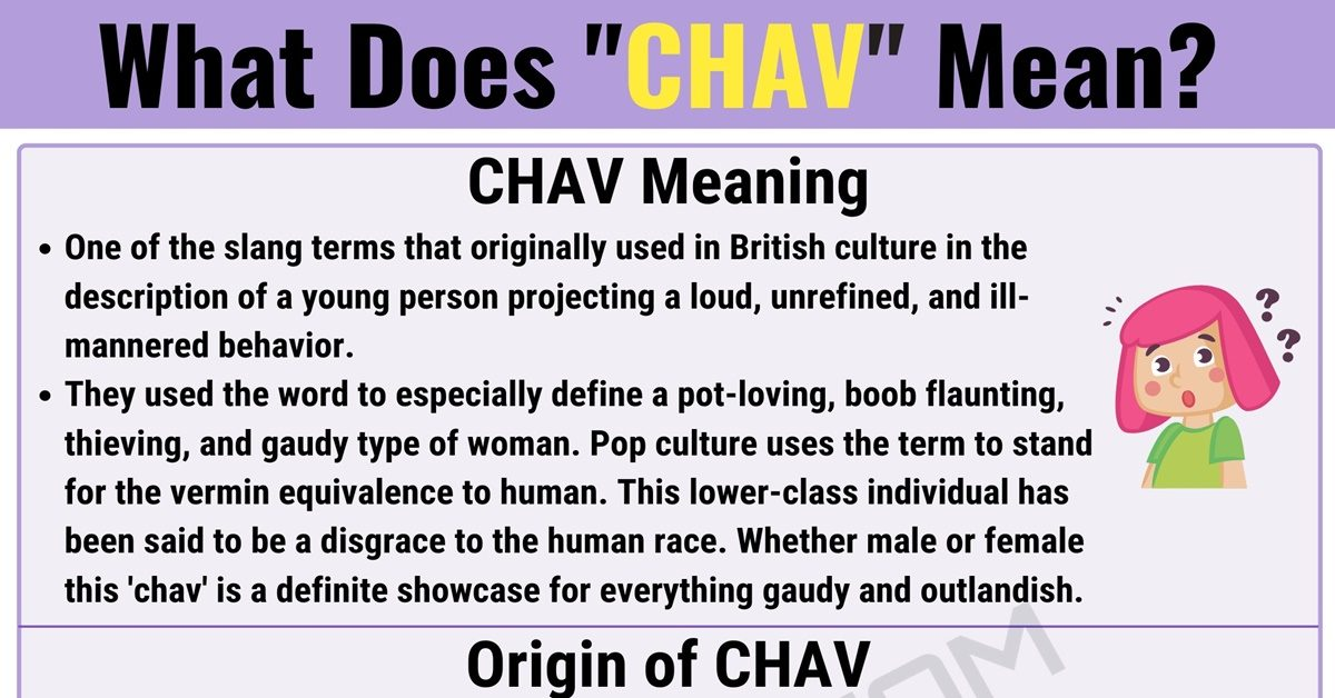 CHAV Meaning: What Does CHAV Mean? with Useful Examples 1