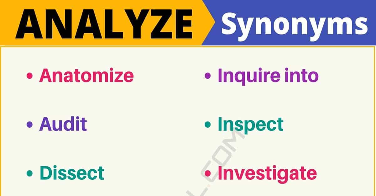 ANALYZE Synonym: List of 100+ Synonyms for Analyze with Useful Examples 1