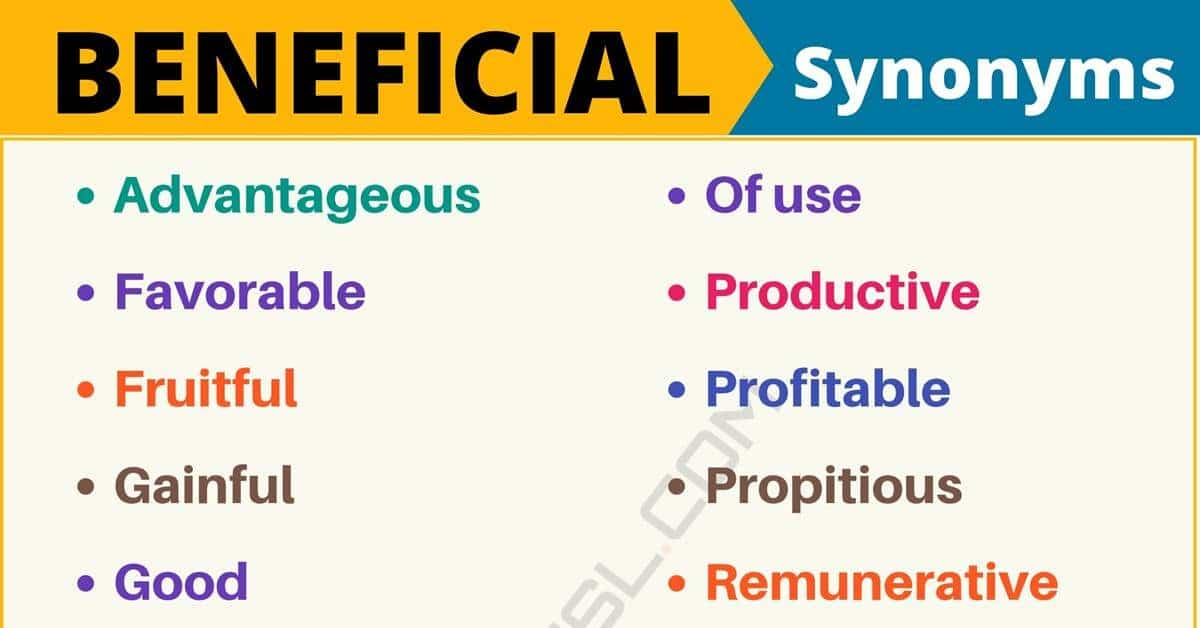BENEFICIAL Synonym: List of 20 Synonyms for Beneficial with Examples 5