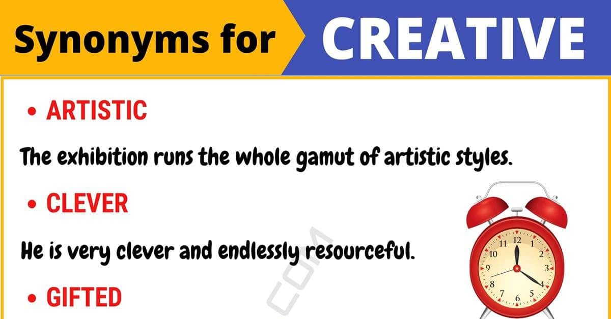 CREATIVE Synonym: List of 95+ Synonyms for Creative with Useful Examples 7