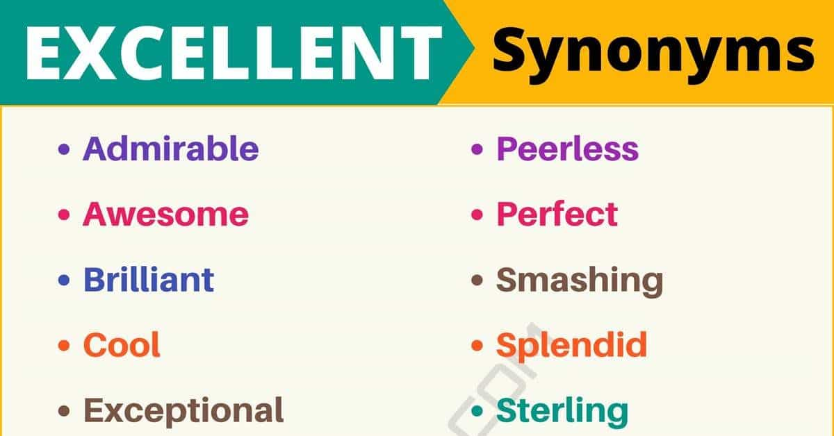EXCELLENT Synonym: List of 27 Synonyms for Excellent in English 9