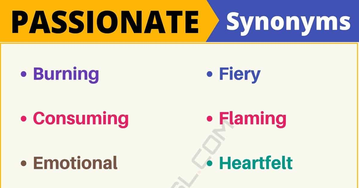 PASSIONATE Synonym: List of 15 Synonyms for Passionate with Examples 1