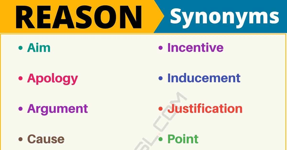 REASON Synonym: List of 17 Synonyms for Reason with Examples 12