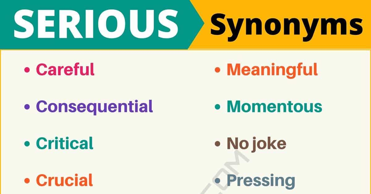 SERIOUS Synonym: List of 19 Synonyms for Serious with Useful Examples 10