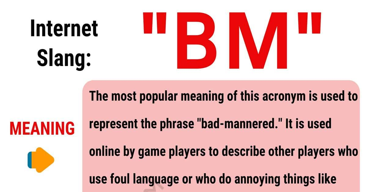 "BM Meaning: What is The Definition of Popular Acronym ""BM""? 1"