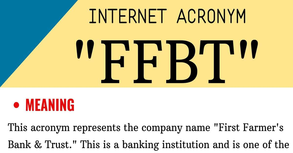 """FFBT Meaning: What is The Meaning of the Acronym """"FFBT"""" 1"""