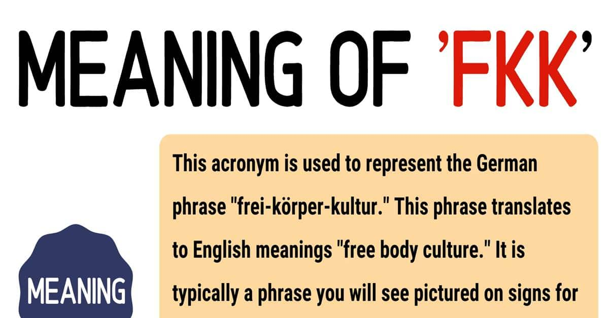 "FKK Meaning: Definition and Examples of the Useful Acronym ""FKK"" 1"