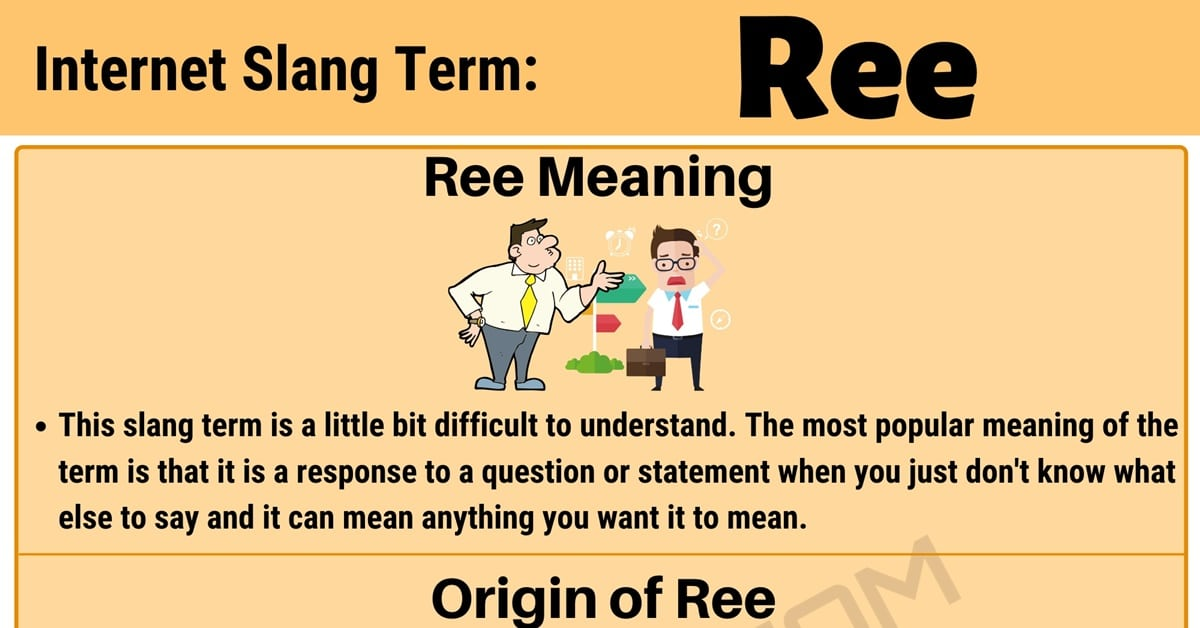 Ree Definition: What is the Meaning of the Cool Slang Term Ree? 1