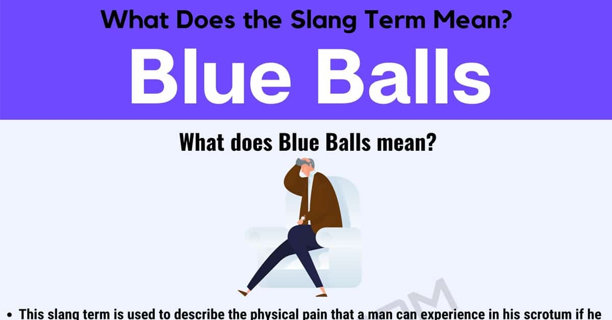 Blue Balls Meaning: What Does the Slang Term 'Blue Balls' Mean? 1