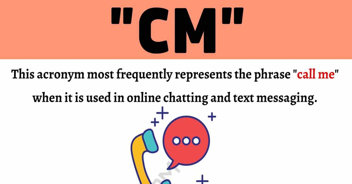 """CM Meaning: What Does the Texting Acronym """"CM"""" Stand for? 1"""