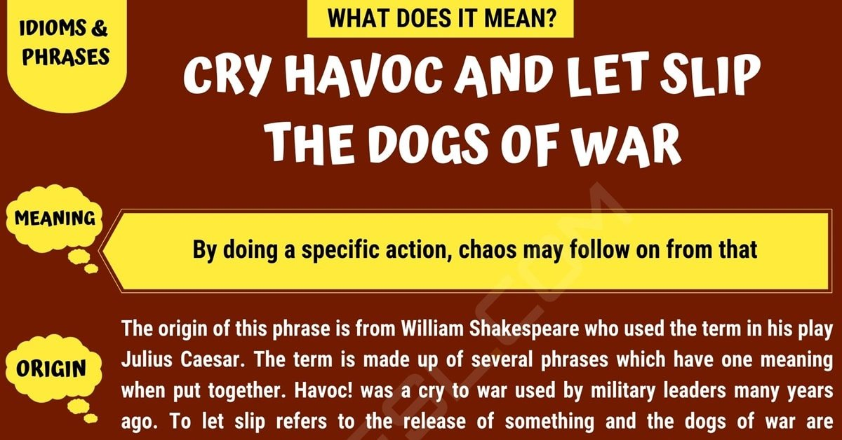 Cry Havoc and Let Slip the Dogs of War