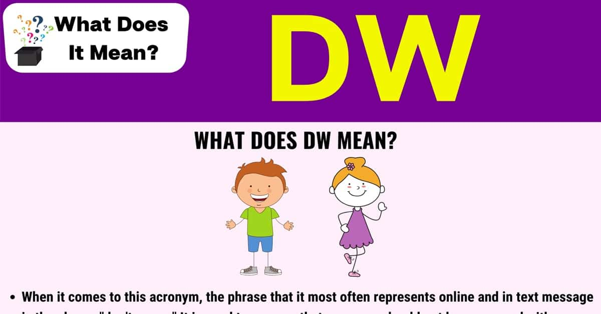 """DW Meaning: What Does the Useful Acronym """"DW"""" Stand for? 1"""