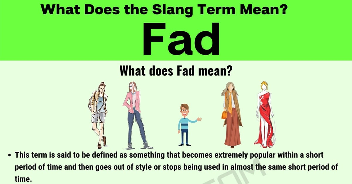 Fad Meaning: How Do You Define the Interesting Slang Term 'Fad'? 1