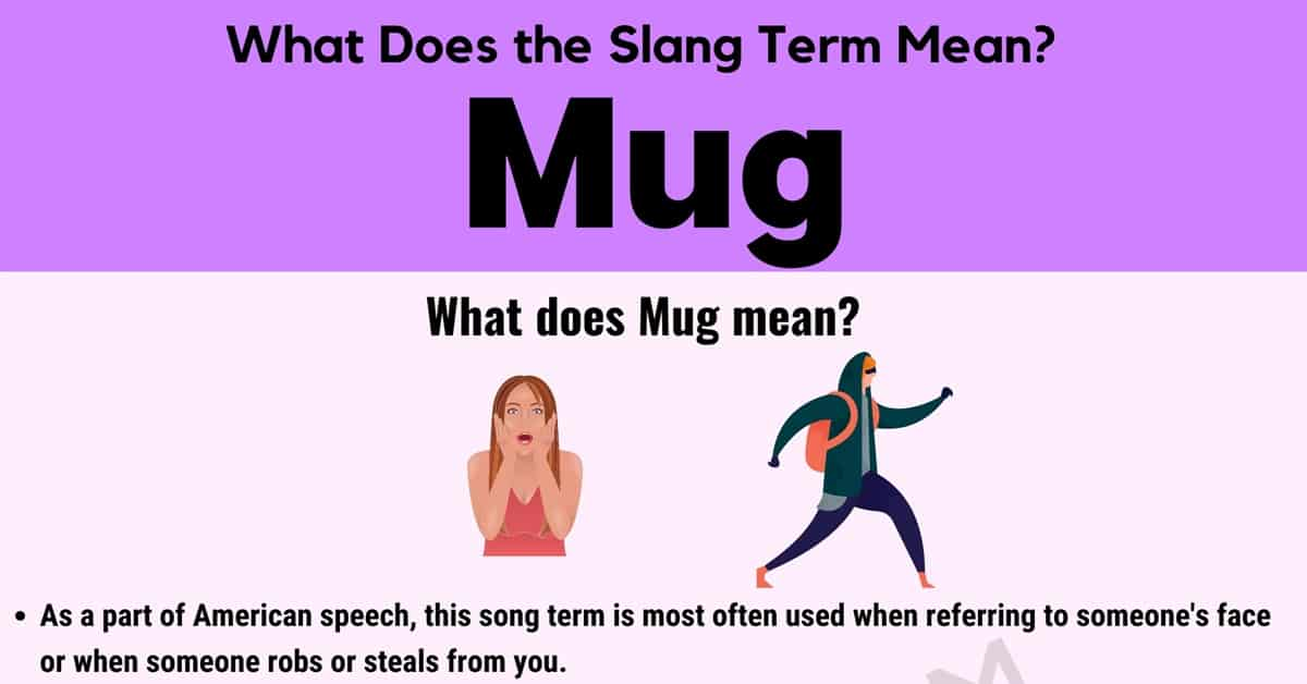 "Mug Meaning: Useful Examples and Definition of the Slang Term ""Mug"" 1"