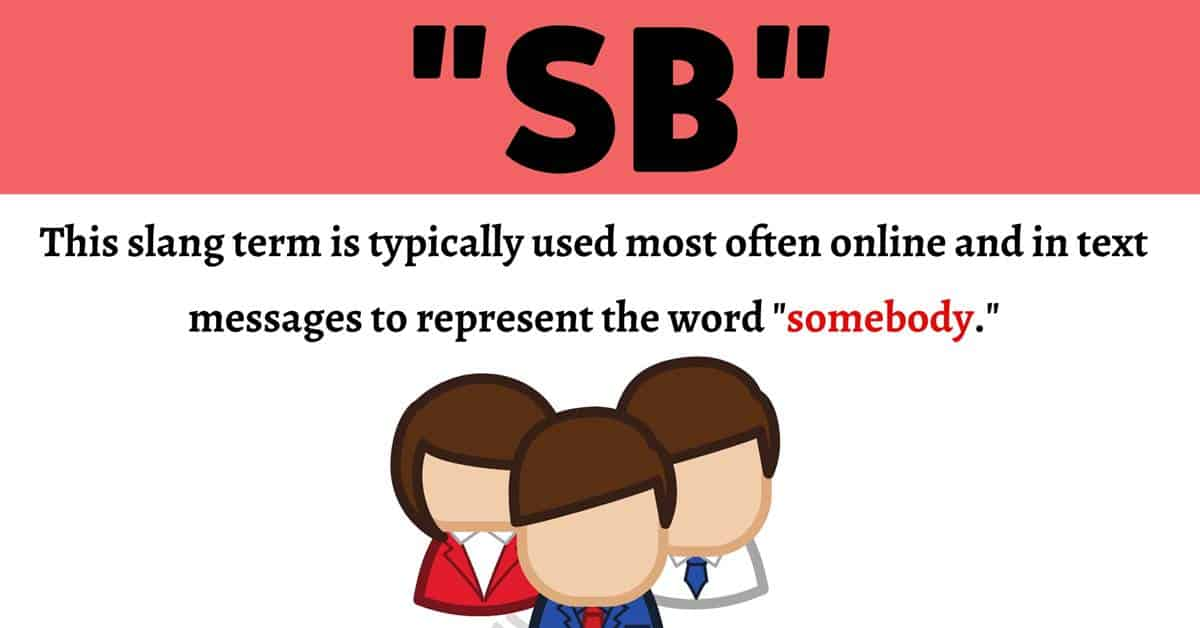 SB Meaning: What Does This Popular Acronym Mean and Stand For? 1